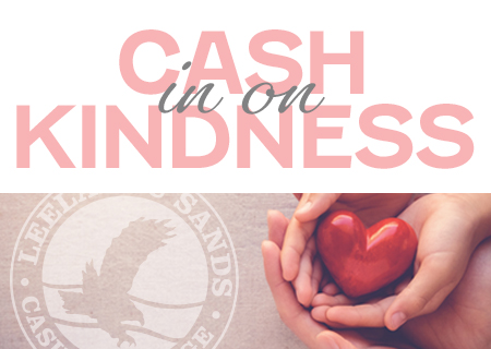 CASH IN ON KINDNESS: MAKE CHANGE