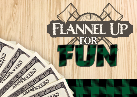 FLANNEL UP FOR FUN!