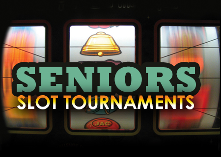 Seniors Slot Tournaments